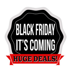 black friday its coming sticker or label vector image
