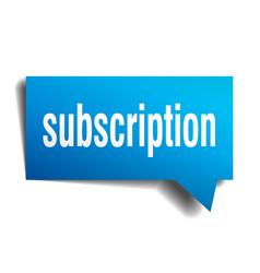 Subscription blue 3d speech bubble vector