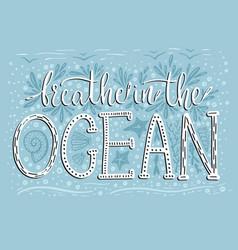 breathe in the ocean handdrawn lettering vector image