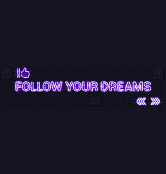 Follow your dreams glowing purple neon lamp sign vector
