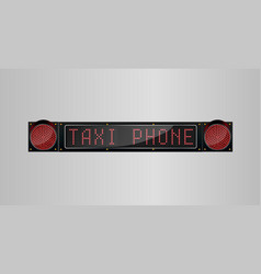 Taxi phone sign led board vector