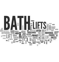 bath lifts and you text word cloud concept vector image