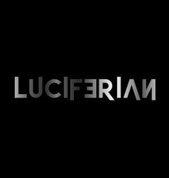 Luciferian- a symbol satanic god lucifer vector