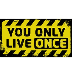 You only live once sign vector