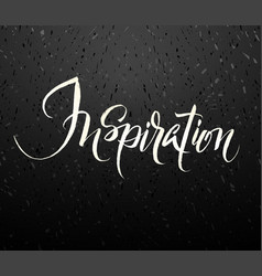inspiration brush hand lettering vector image