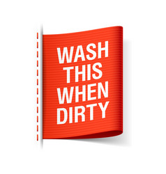 wash this when dirty - clothing label vector image