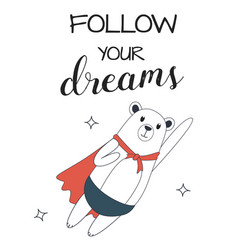 superhero bear flying follow your dreams vector image