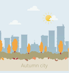 autumn city with sky-scrapers silhouette and trees vector image