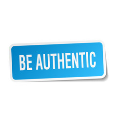 Be authentic square sticker on white vector