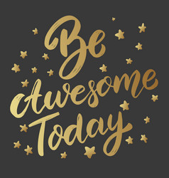 be awesome today lettering phrase on dark vector image