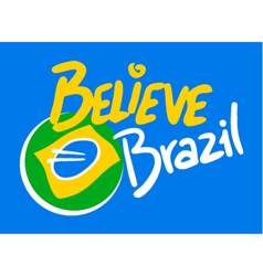 Brazil Believe message vector image