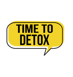 Time to detox speech bubble vector