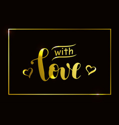 with love in golden on brown with frame vector image