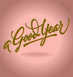 A good year hand lettering vector