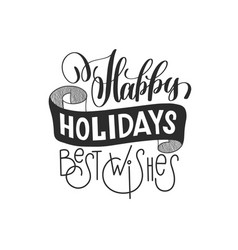 Happy holidays best wishes hand lettering vector