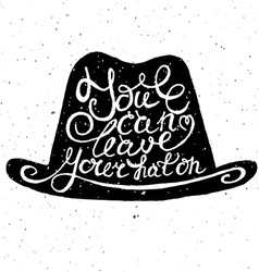 Hat with hand drawn typography poster vector image