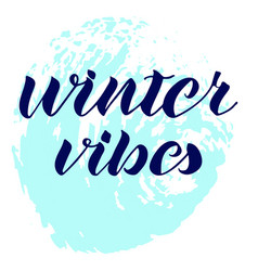 winter vibes lettering vector image