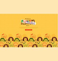 Autism awareness day happy children face template vector