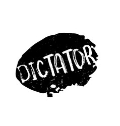 Dictator rubber stamp vector