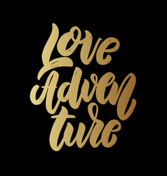 love adventure lettering phrase for greeting card vector image
