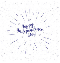 independence day vintage lettering handwritten vector image vector image
