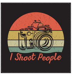 i shoot people saying design with a camera icon vector image