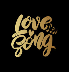 love song lettering motivation phrase for poster vector image