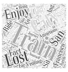 Trains arent a lost Art in San Francisco Word vector