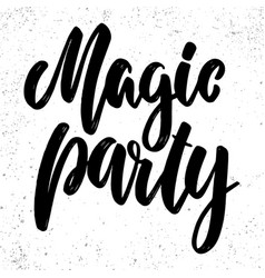 magic party lettering phrase for poster card vector image
