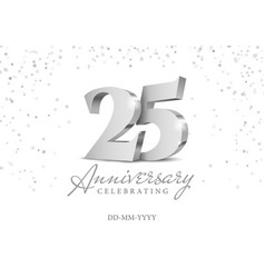 Anniversary 25 silver 3d numbers vector