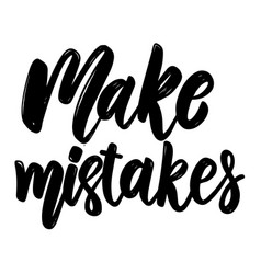 make mistakes lettering phrase for postcard vector image
