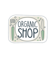 Organic shop logo template label for healthy food vector