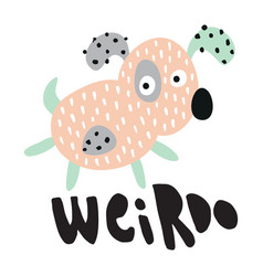 weirdo dog d vector image