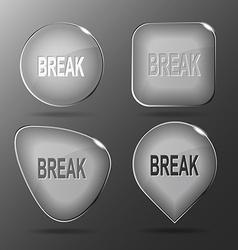 Break Glass buttons vector