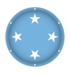 Round metallic flag of micronesia with screw holes vector