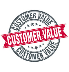 Customer value round grunge ribbon stamp vector