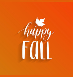 Happy fall hand lettering maple leaf vector