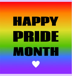 happy pride month greeting card with lgbt vector image
