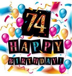 74 years anniversary happy birthday vector