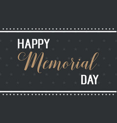 Happy memorial day black background vector