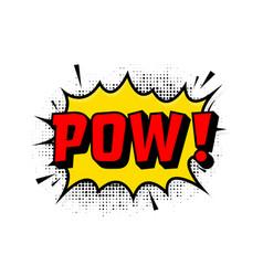 Pow in vintage style cartoon style pop vector
