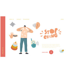Father cover ears suffer baby scream landing vector
