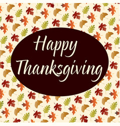 Happy thanksgiving on gradient leaf pattern on tan vector