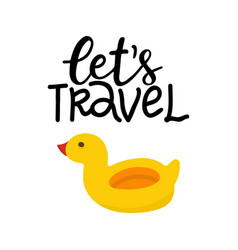 Lets travel hand written lettering hand drawn vector