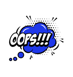 Oops comic style phrase with speech bubble vector