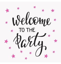 Welcome to party lettering quote typography vector