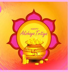 Happy akshaya tritiya an indian festival where vector