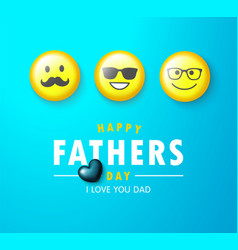 happy father s day banner with yellow emoticons vector image