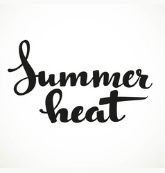 Summer heat calligraphic inscription on a white vector