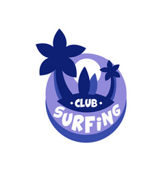 surfing club logo surf retro badge with palms in vector image
